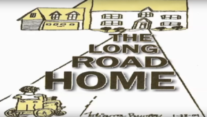 "Cartoon of woman looking at house with text ""The Long Road Home"""