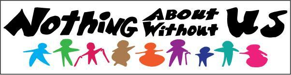 The text at the top of the graphic says 'Nothing about us without us' and below are nine different silhouettes of people in different colors and shapes.